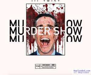 Lil Twist - Murder Show